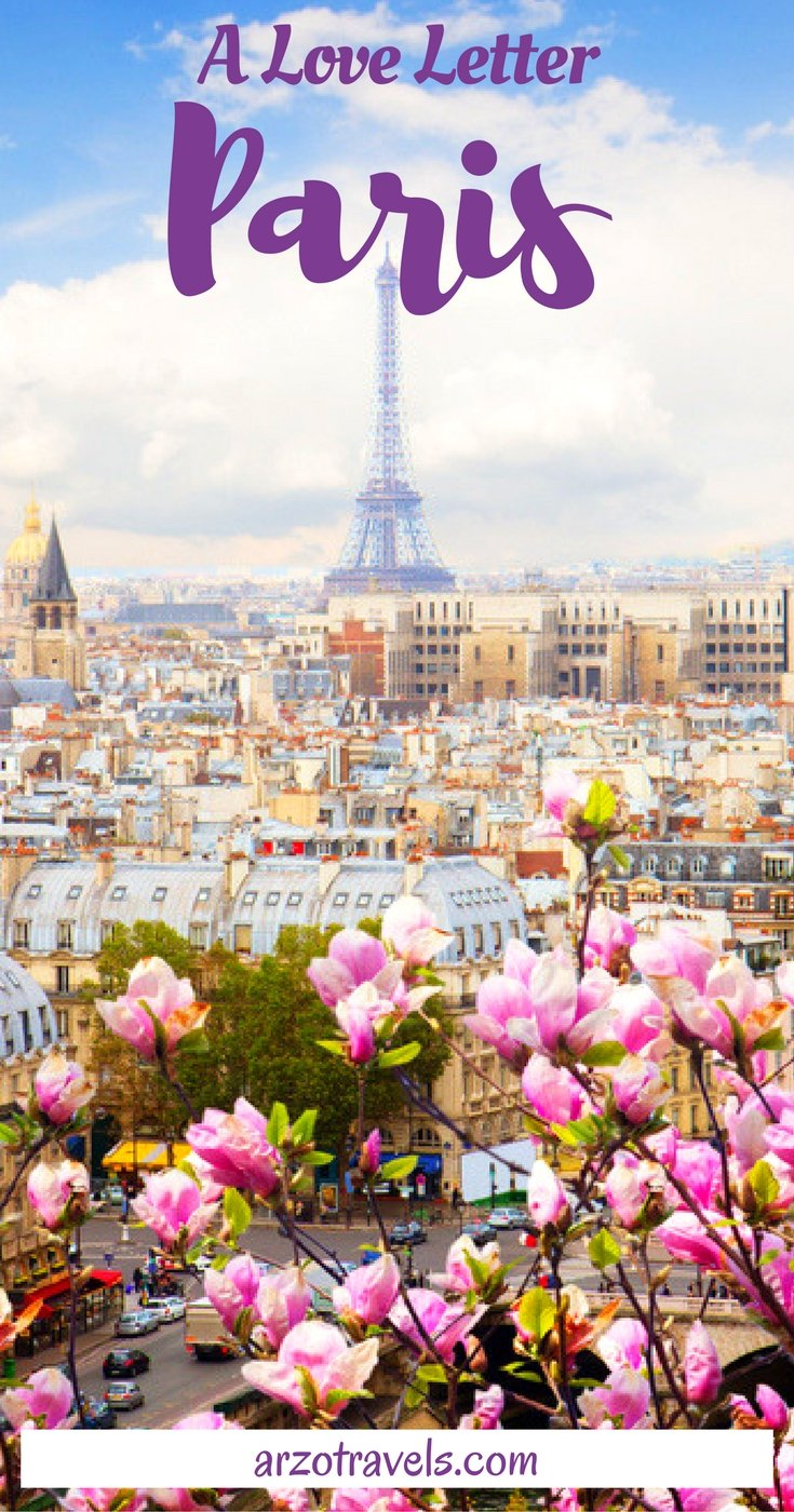 Paris - a love letter to the gorgeous city. It was not love at first sight but now it is true love.
