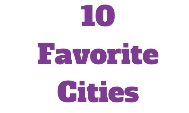 10 Most Favorite Cities