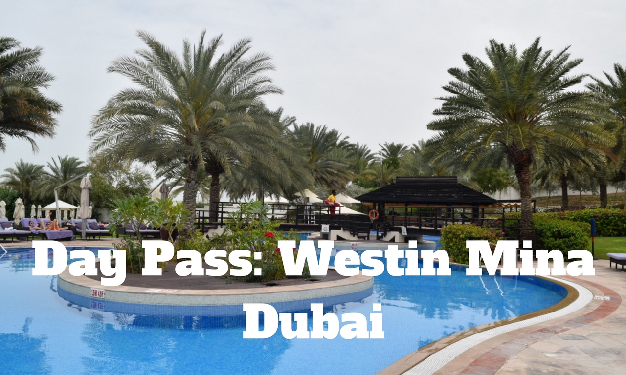 Dubai on a Budget_ Day Pass at Westin Mina