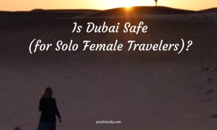 Is Dubai Safe for Solo Female Travelers? Dubai Solo Travel Guide
