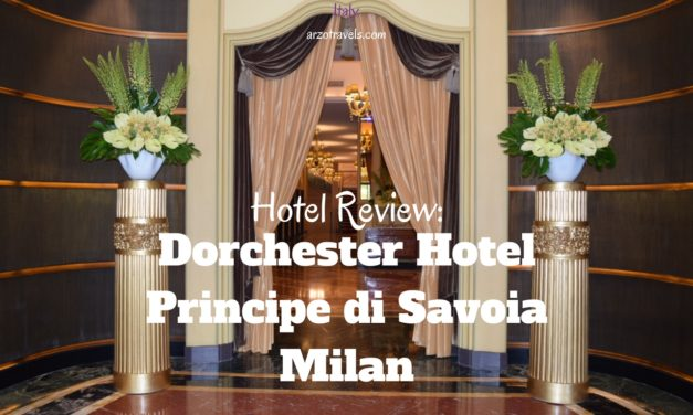 Review: Dorchester Hotel Principe di Savoia in Milan