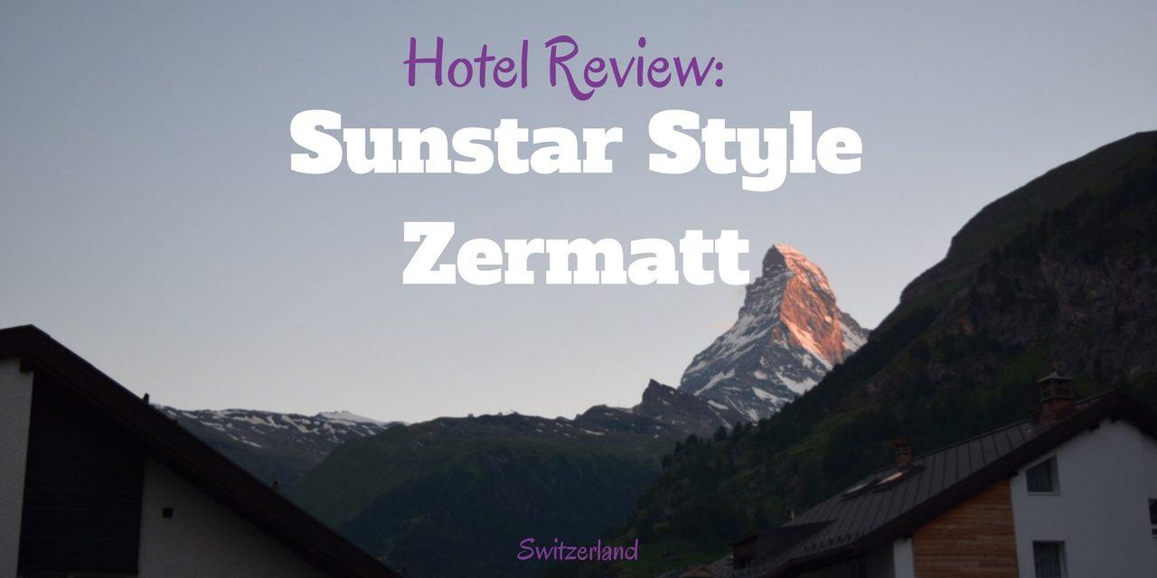 Review: Sunstar Style Hotel Zermatt