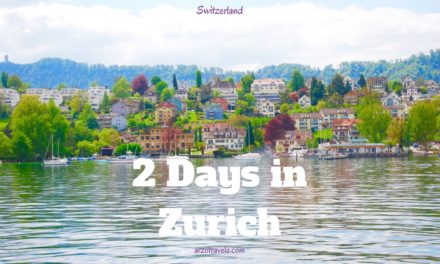 Zurich Itinerary: Best Things to do in 2 Days in Zurich