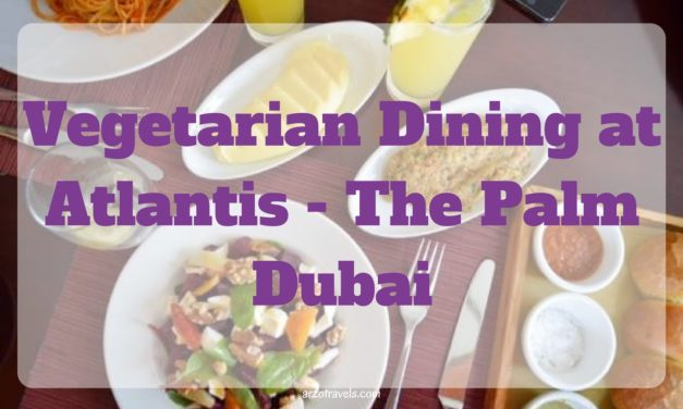 Vegetarian Dining at Atlantis – The Palm Dubai