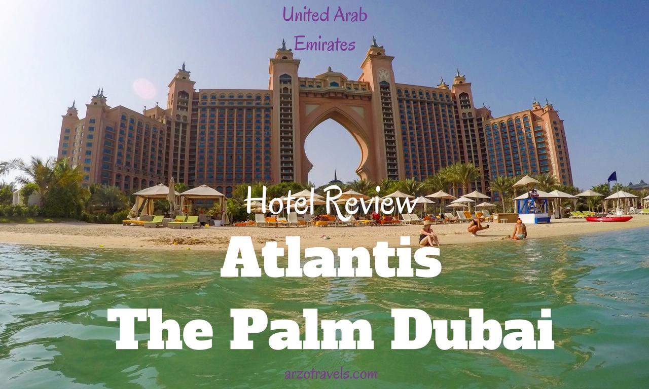 Atlantis - The Palm, Dubai Hotel Review