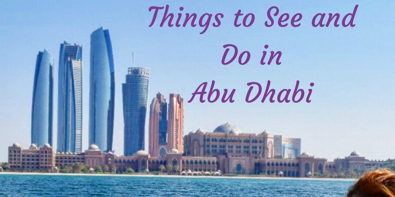 Best Things to Do in Abu Dhabi UAE – Arzo Travels