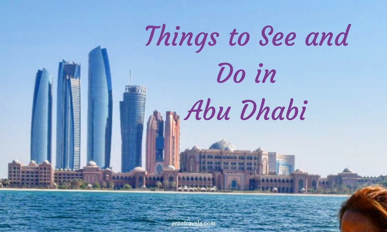 Things to see and do in Abu Dhabi in 3 days. UAE.