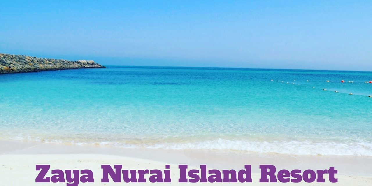 Review: Zaya Nurai Island Resort- the Maldives of the Emirates