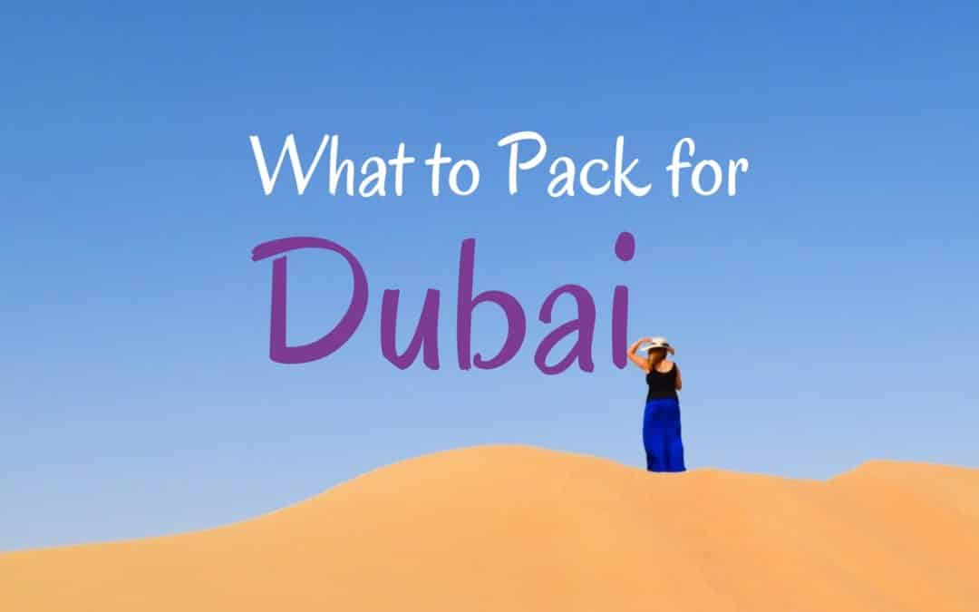 What to Pack for Dubai  – The Stylish Way