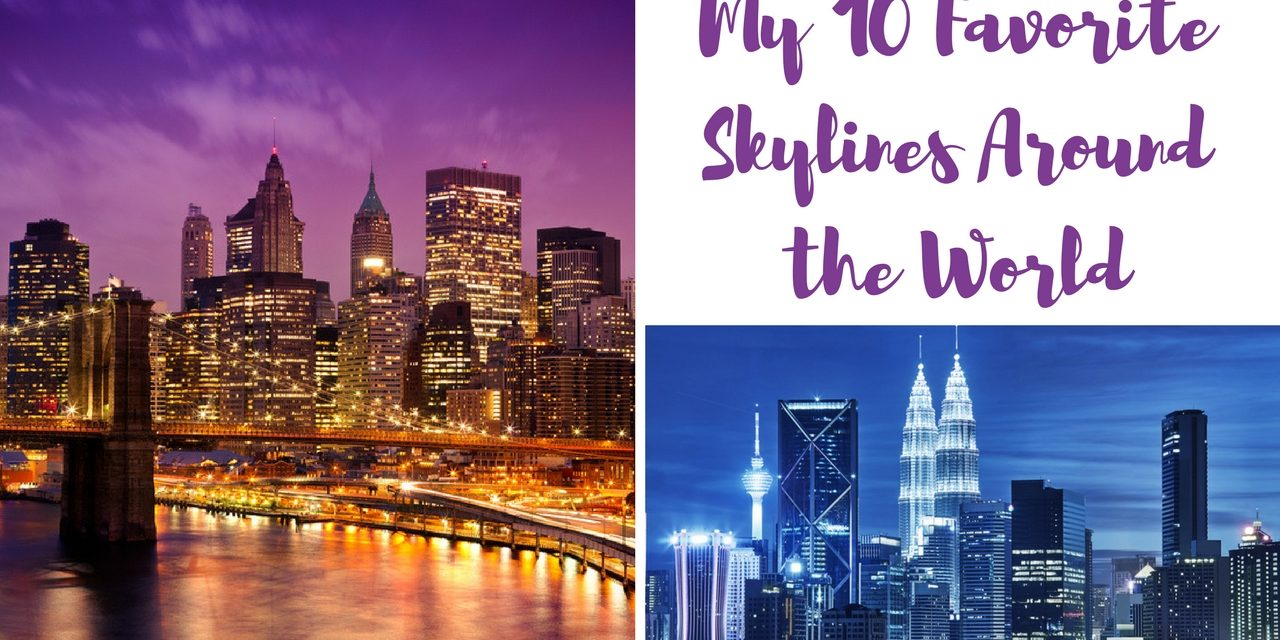 10 Favorite Skylines in the World