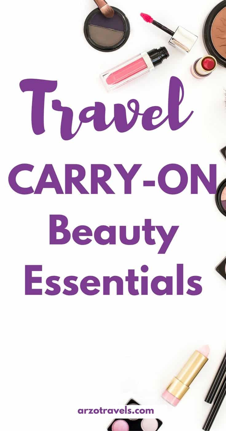Essential Beauty Products for your travel. Carry-On Beauty