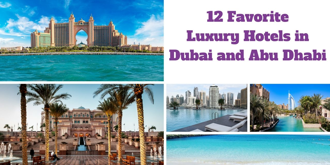 12 favorite luxury hotels in dubai and abu dhabi in uae