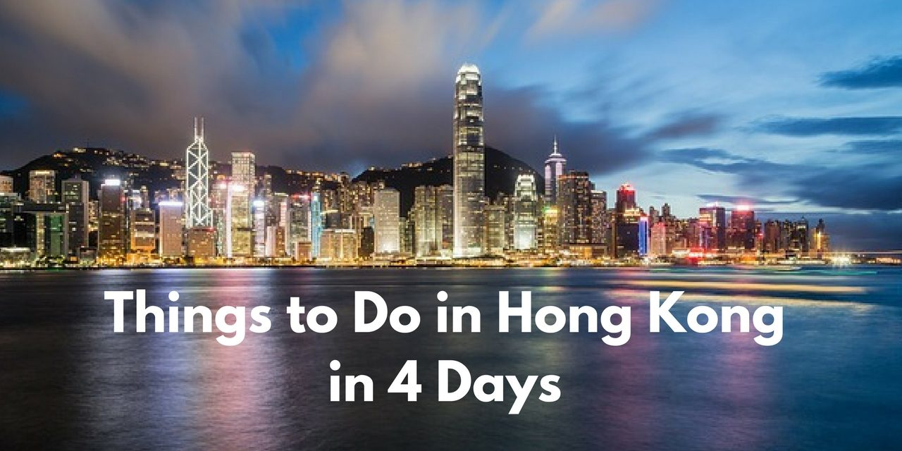 Hong Kong in 4 Days – Hong Kong Itinerary for First Time Visitors