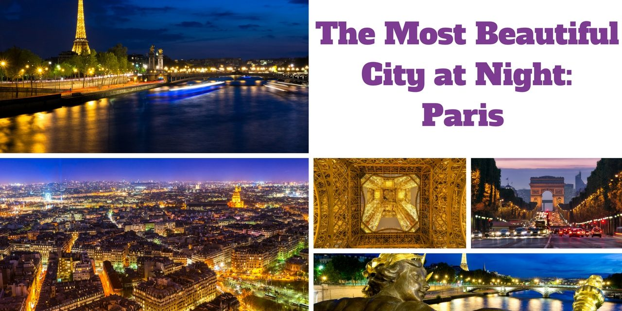 The Most Beautiful City at Night: Paris