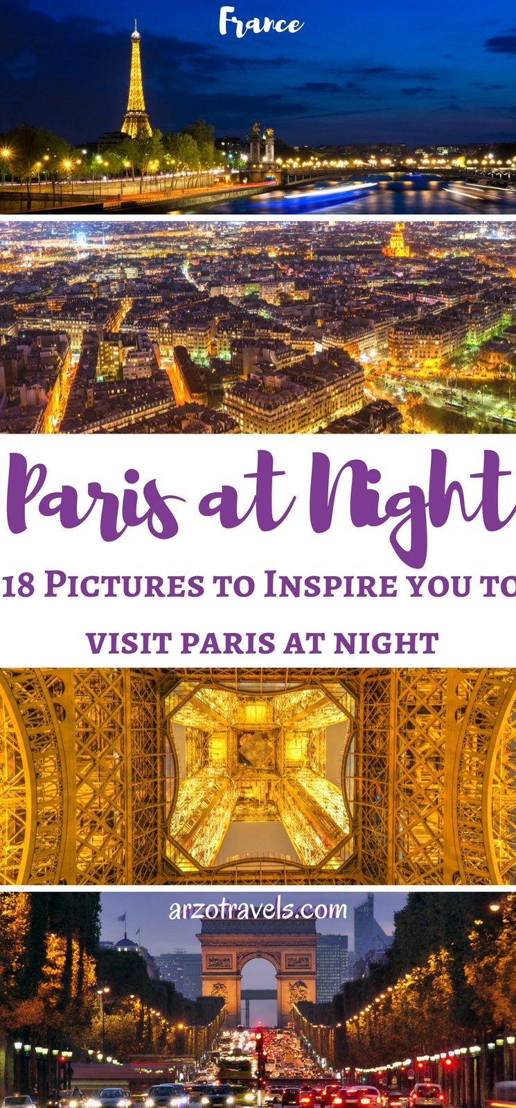 The Most Beautiful City at Night: Paris. Pictures to inspire you to visit Paris at night. @arzotravels