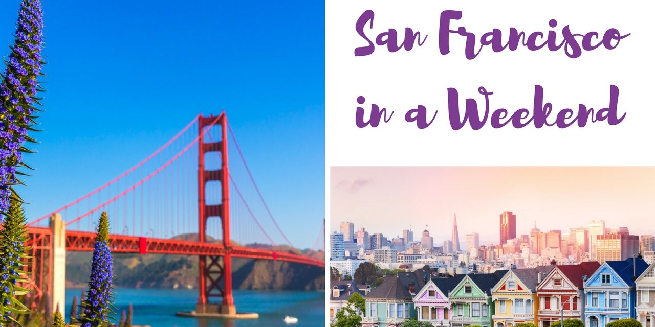 What to Do in San Francisco in 3 Days