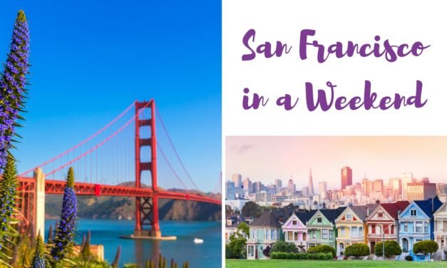 Things to See in SF – San Fransisco in a Weekend