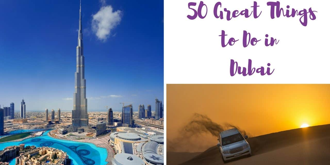 What to Do in Dubai - 50 Fun Things to Do in Dubai- Arzo Travels