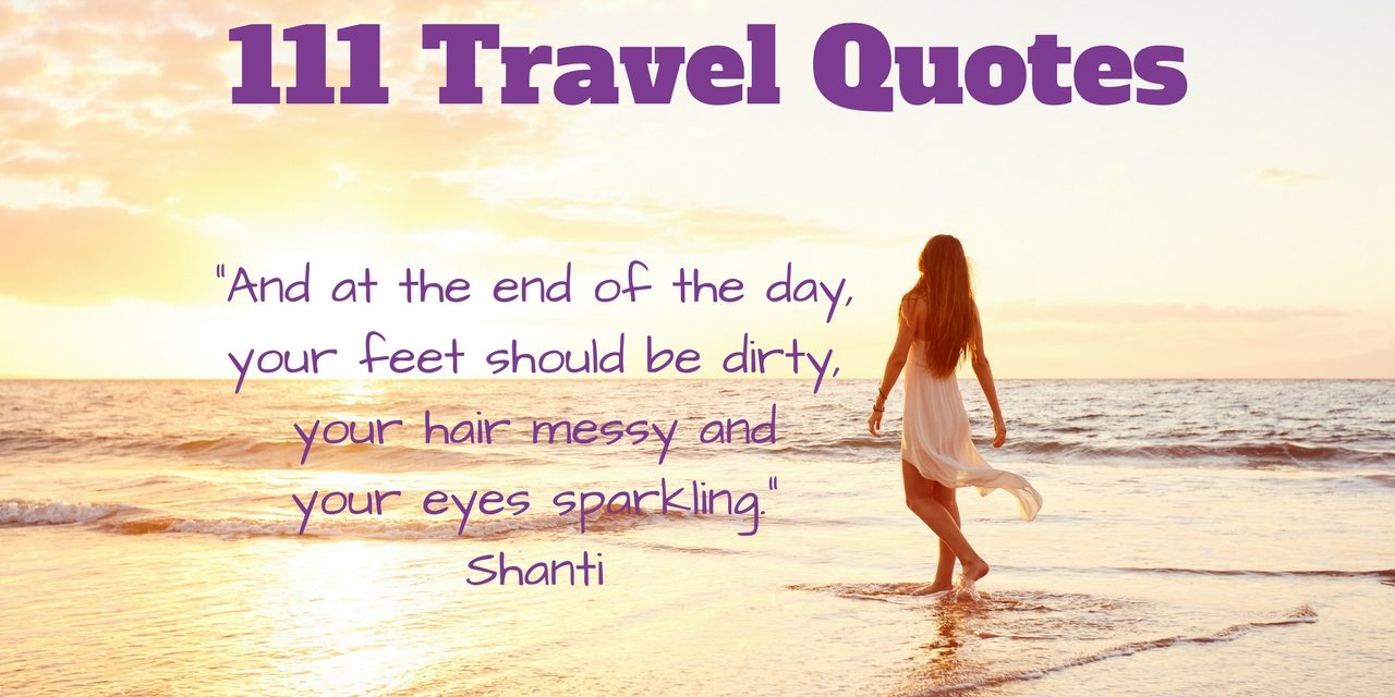 101 Travel Quotes to Inspire Your Wanderlust