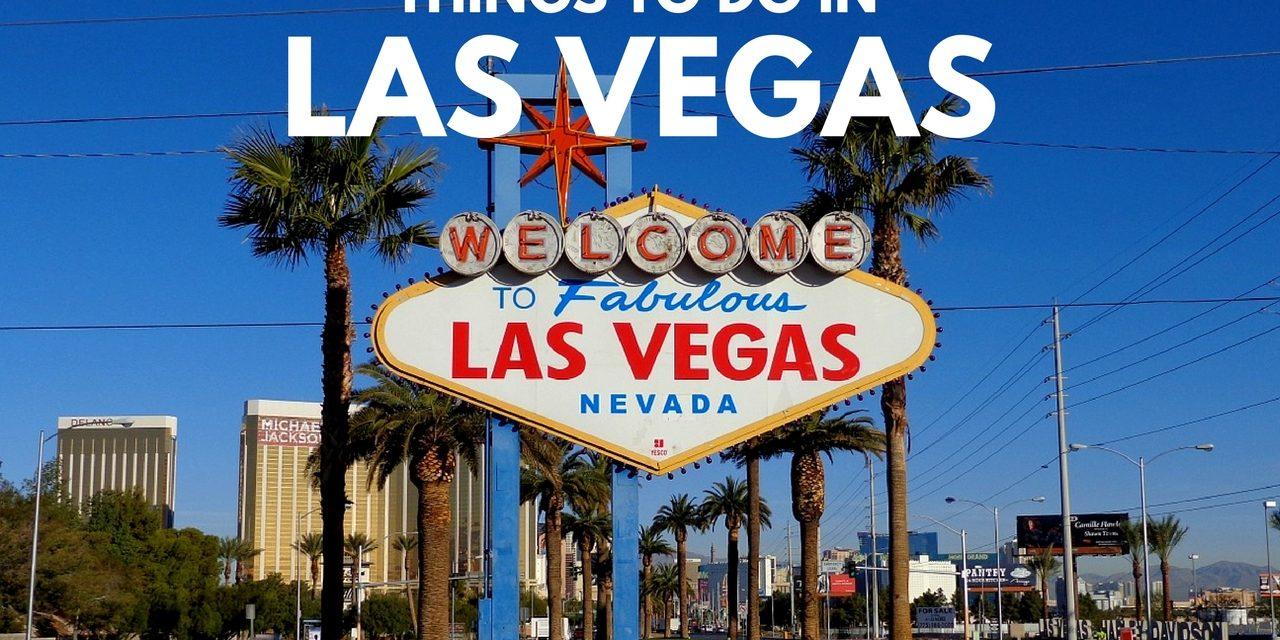 A Weekend in Las Vegas – Things to Do in Vegas