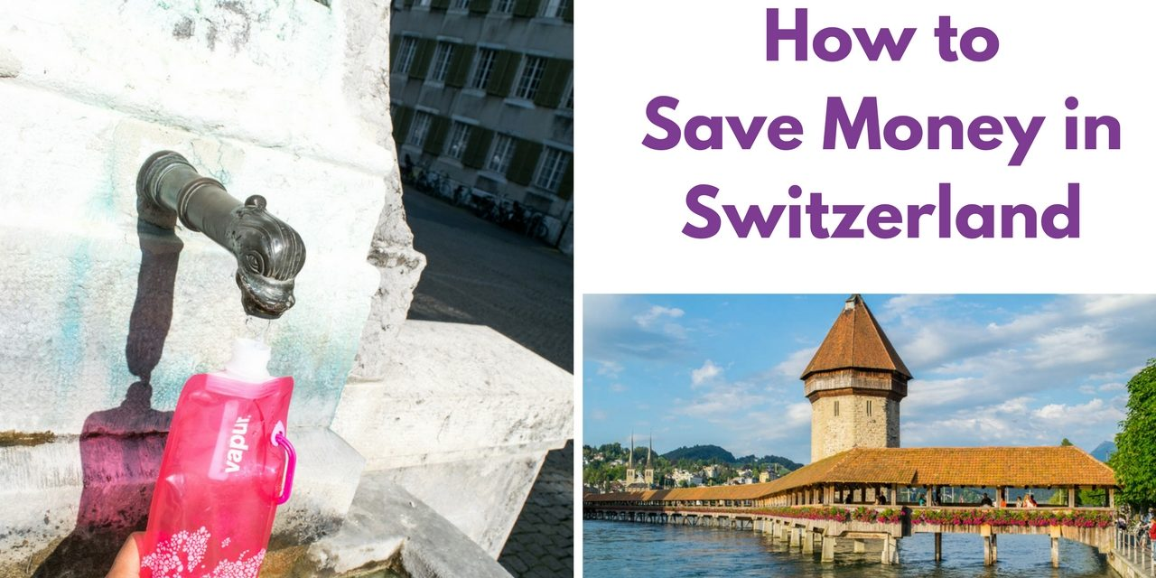 Switzerland on a Budget – Tips for Saving Money