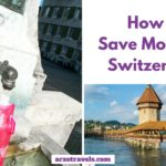 Money-Saving Tips for Your Switzerland Vacation