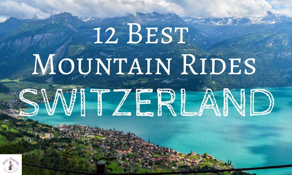 Switzerland BEST MOUNTAIN RIDES IN SWITZERLAND