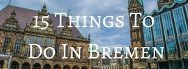 15 Things to do in Bremen