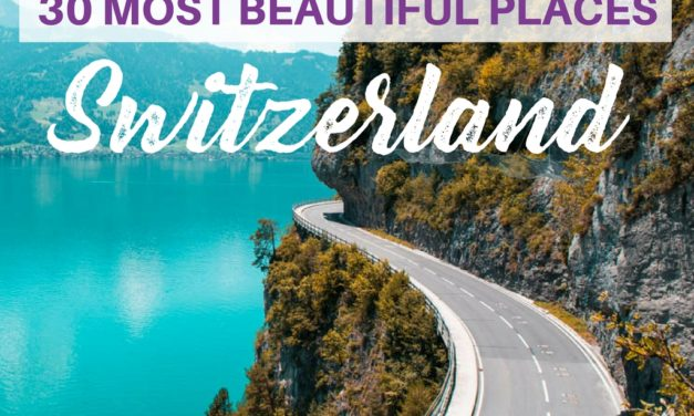 Where to go in Switzerland? Best Places to Visit in Switzerland