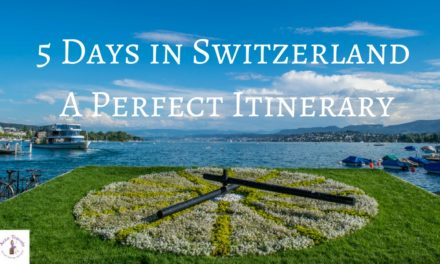 Switzerland Itinerary 5 days – Switzerland in 5 Days