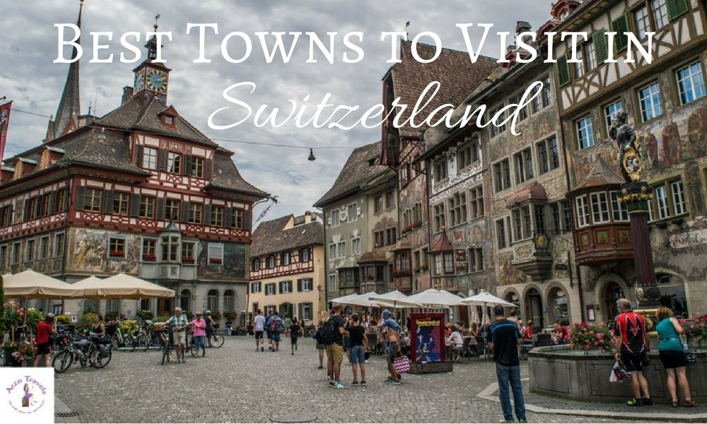 Best Places to Visit in Switzerland – Best Towns to Visit in Switzerland