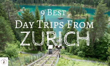 8 DAY TRIPS FROM ZURICH (PLACES TO SEE & THINGS TO DO)