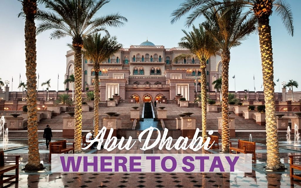 Where to Stay – Best Places to Stay in Abu Dhabi