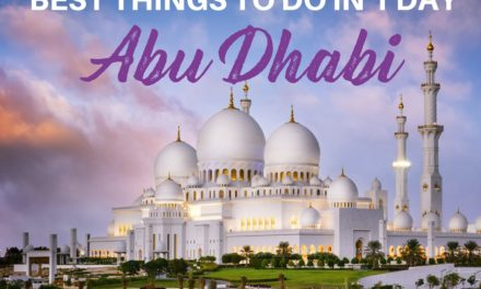 One Day in Abu Dhabi – Abu Dhabi Day Trip from Dubai