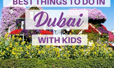 Where to go with Children? Best Things to Do in Dubai with Kids