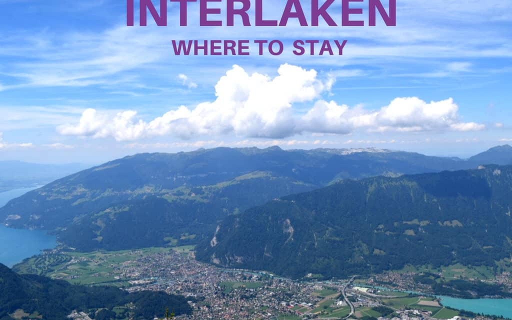 Where to Stay in Interlaken, Switzerland