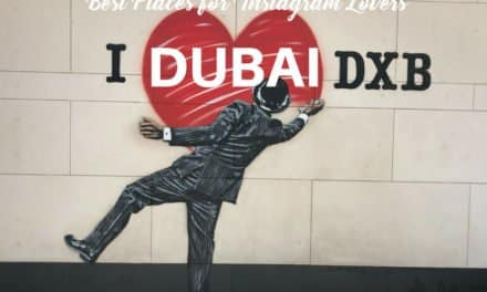 Most Instagram-Worthy Spots in Dubai