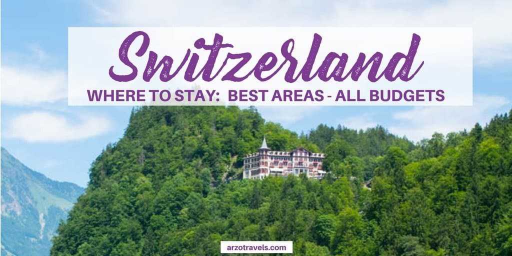 Best places to stay in Switzerland - all areas all budgets