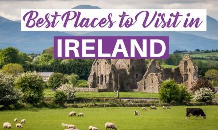 Best Things to do in Ireland and Top Places to Visit