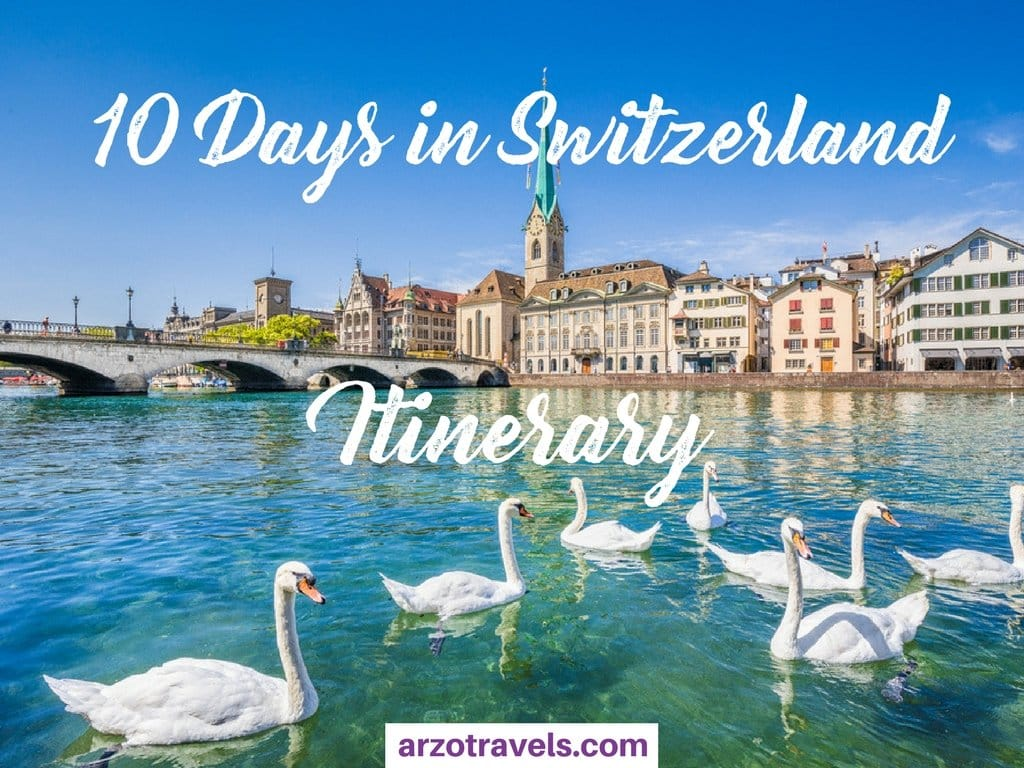 HOW TO CREATE AN EPIC 10-DAY SWITZERLAND ITINERARY
