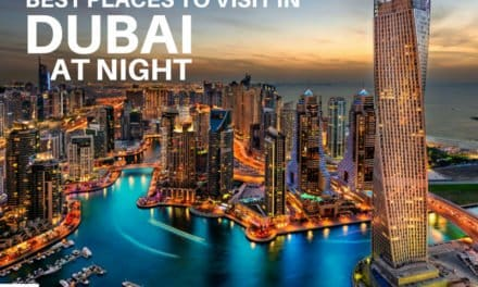 Find out About the Best Places to Visit in Dubai at Night