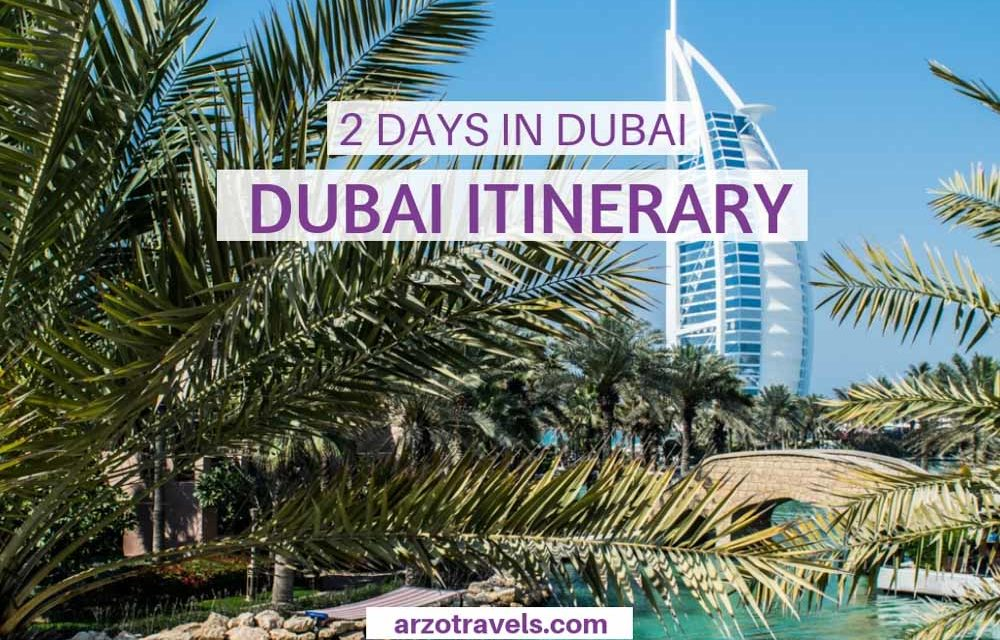 Best Things to do in 2 Days in Dubai – Itinerary