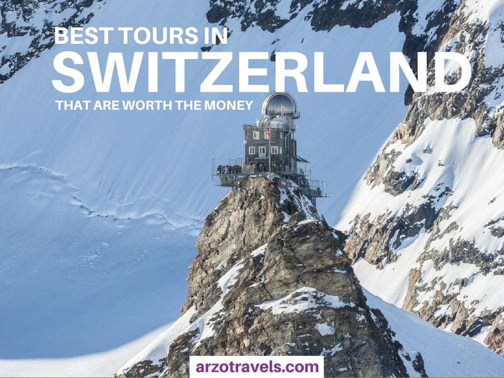 Best tours in Switzerland which tours to do in Switzerland