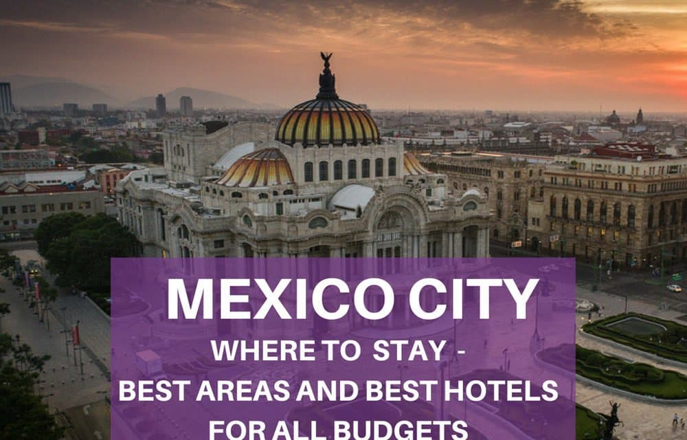 Where to stay in mexico city best areas and hotels for for Best place to stay in mexico city