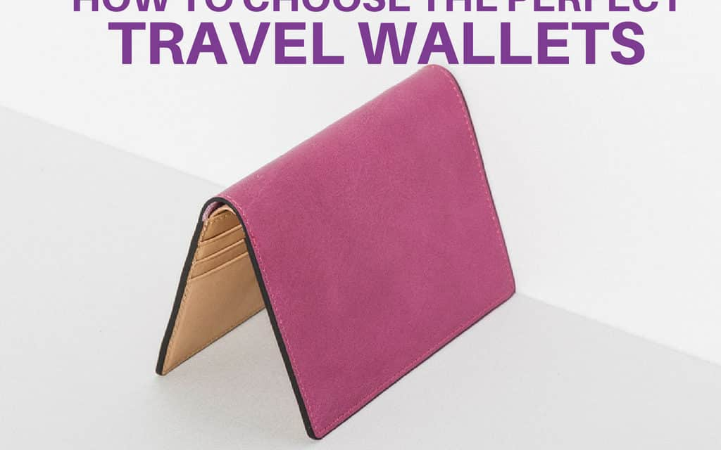 Choose The Best Travel Wallet For Women