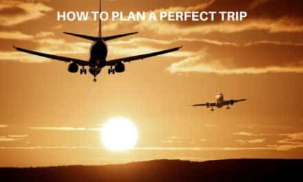 The Best Tips to Plan a Trip