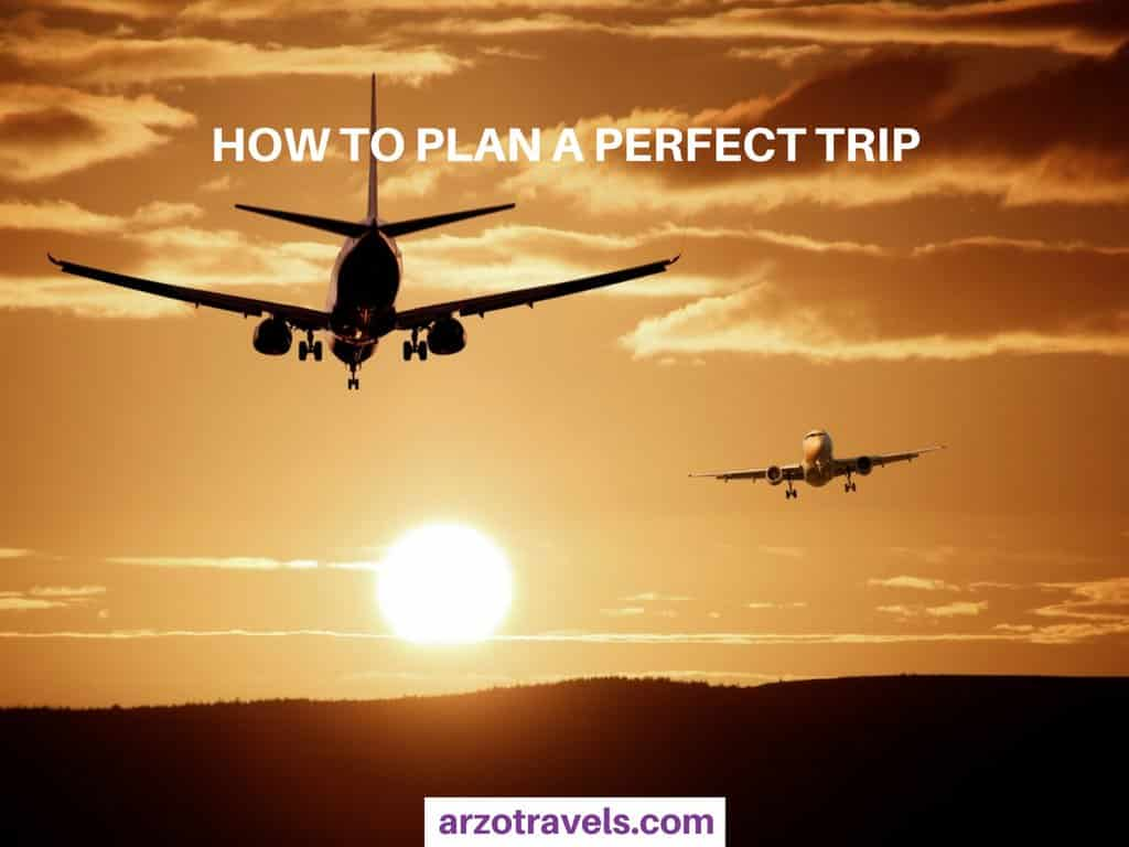 How to plan a perfect trip