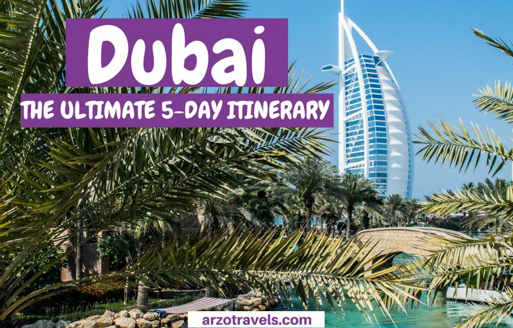 5 Days in Dubai – Where to Go and What to See