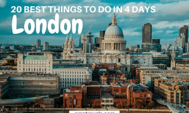 See the Best of London – Things to Do in London in 4 Days – an Itinerary