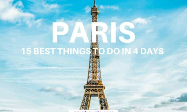The Best Things to Do in 4 Days in Paris, France – An Itinerary